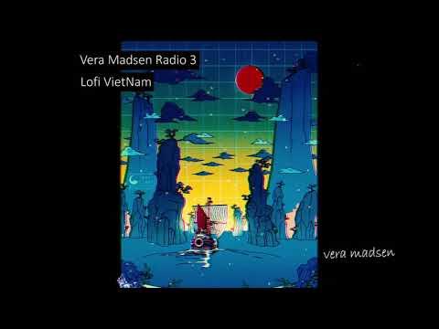 Vera Madsen Radio 3 | Lofi VietNam