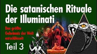Die satanischen Rituale der Illuminati - Folge 3