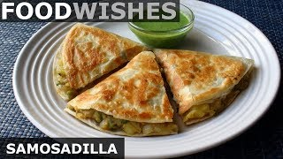 Samosadilla (Samosa Quesadilla) – Food Wishes