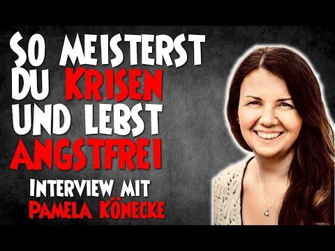 So meisterst Du Krisen und lebst angstfrei - Interview mit Pamela Könecke