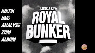 Savas & Sido - Royal Bunker | Review | Kritik | Beat-Klau bei US-Rapper? | Kollegah-Diss