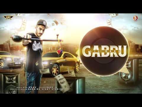 GABRU || LiL-DAKU ft Prav K || Latest punjabi song 2018