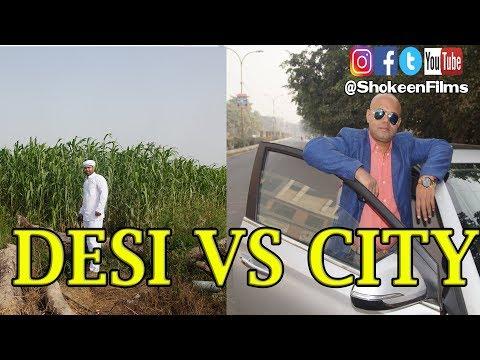 DESI VS CITY   DESI BOYS VS CITY BOYS   Manish & Lalit Shokeen Films  