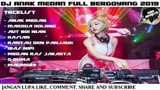 DJ ANAK MEDAN FULL BASS BERGOYANG 2019
