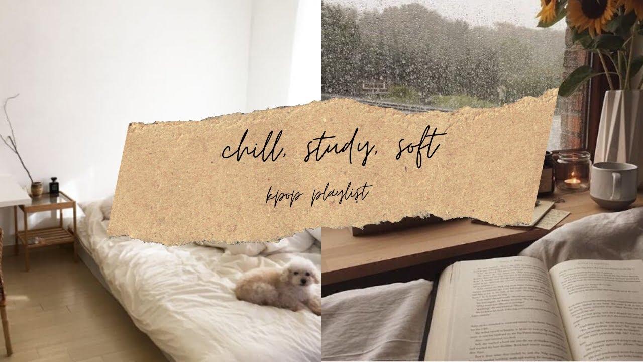 chill, study, soft | kpop playlist