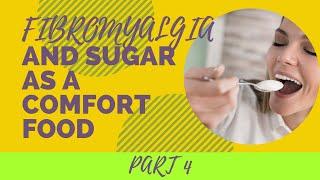 Fibromyalgia and Sugar As A Comfort Food
