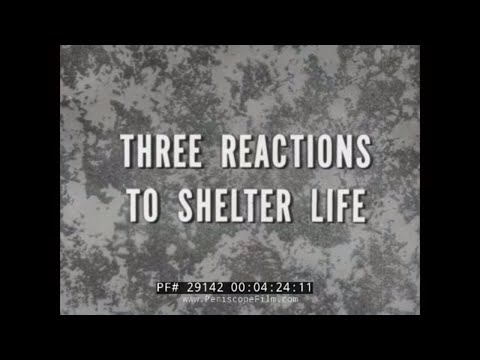 THREE REACTIONS TO LIFE IN A FALLOUT SHELTER 1950s CIVIL DEFENSE FILM 29142
