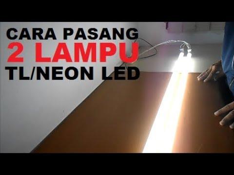 How to install 2 TL lights / Neon LED Wiring Lampu Tl Led on lamp led, custom led, rangkaian led, philips led, undertail led, mosso led, ring led,