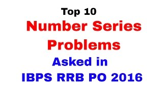 Top 10 Number Series Problems Asked in  IBPS RRB PO 2016  [In Hindi] 2017 Video