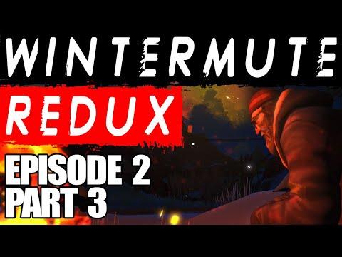 The Long Dark  Wintermute Redux  Episode 2 Part 3
