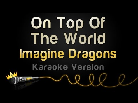 Imagine Dragons - On Top Of The World (Karaoke Version)