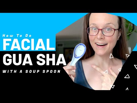 How To Do Facial Gua Sha With A $2 Soup Spoon