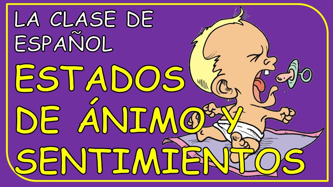 Moods and feelings in Spanish / Estados de ánimo y