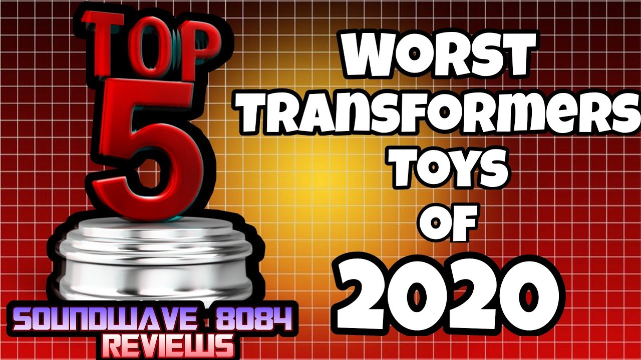 Soundwave 8084's Top 5 Worst Transformers Toys of 2020