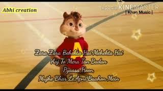 Zara zara Behekta hai song||Chipmunk version with lyrics||2020 hit song
