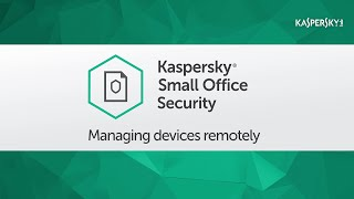 How to manage your devices using Kaspersky Small Office Security 5 Management Console portal