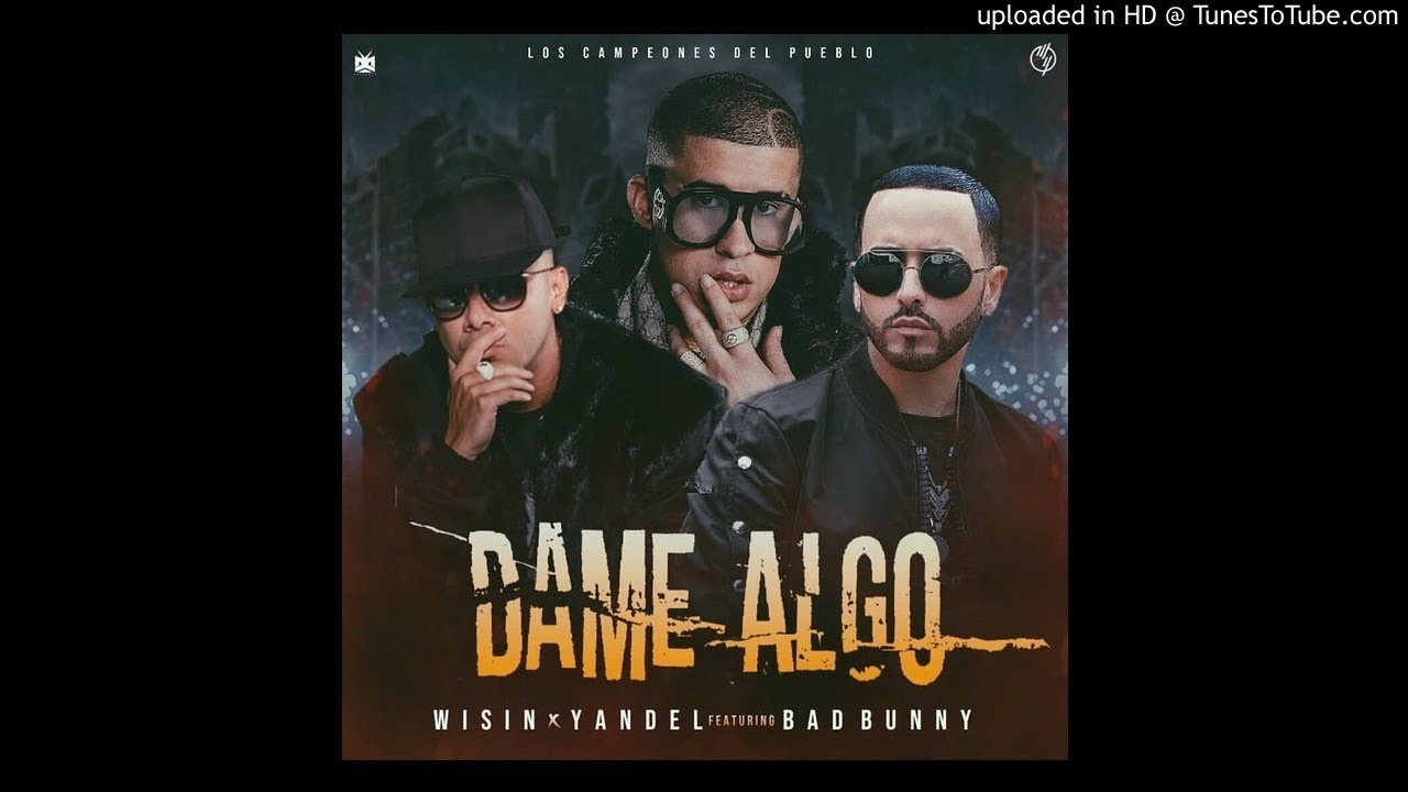 Wisin Yandel Ft Bad Bunny Dame Algo Audio Oficial Youtube