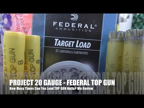 How Many Times Can You Load Federal Top Gun - PROJECT 20