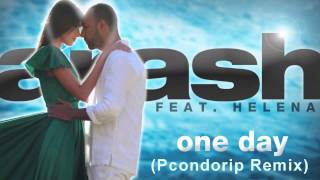 Arash feat. Helena - One Day (Pcondorip Remix)