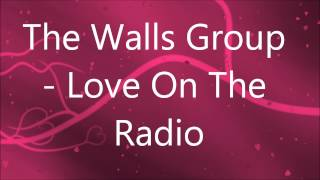 The Walls Group - Love On The Radio (2014)