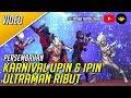 Karnival Upin Ipin 2018 - Ultraman Ribut