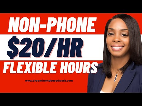 $20/hr Non-Phone Work from Home Jobs w/ Flexible Hours