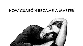 How Alfonso Cuarón Became a Master