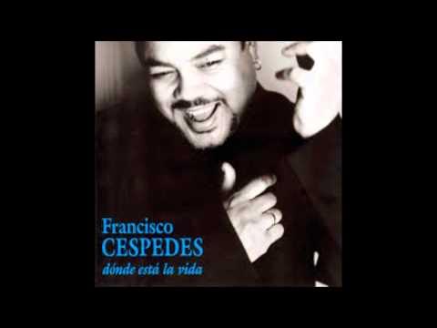 Francisco Céspedes - Se Me Antoja