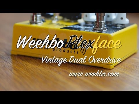 Weehbo Effects: PLEXFACE Vintage Dual Overdrive - DEMO