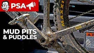 Ride THROUGH mud pits, NOT around them