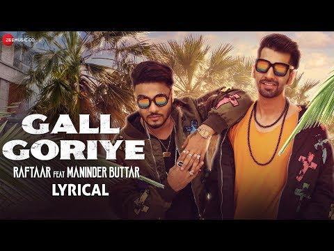 Gall Goriye | Lyrical Video | Zero To Infinity | Raftaar | Maninder Buttar | Jaani