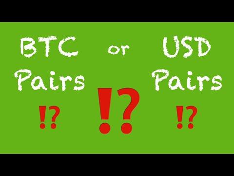 Trade BTC Pairs Or USD Pairs??