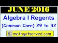 June 2016 NYS Algebra 1 Common Core Regents # 29 to 32  Examination solutions worked out  Solutions