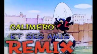 Calimero et ses Amis Opening Remix