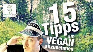 15 Tipps um vegan abzunehmen | Wie funktioniert es schnell und zuverlässig?