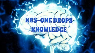 KRS One Drops Knowledge