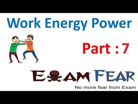 Physics Work Energy Power part 7 (Work Energy Theorem) CBSE class 11