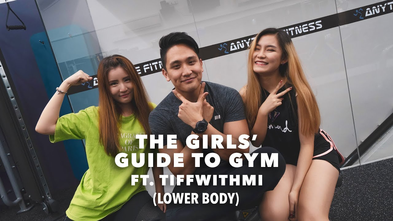 The Girls' Guide to Gym ft. TiffwithMi ( Lower Body )