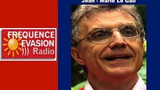 LES MEDECINS DU CIEL - Jean Marie Le Gall sur Fréquence Evasion.