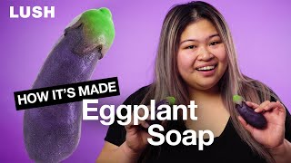 Lush How It's Made: Eggplant Soap