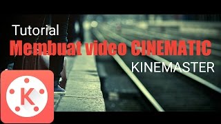 Tutorial membuat video CINEMATIC di android | Kinemaster