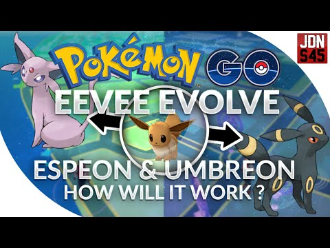 Pokemon GO - GEN 2 Eevee Evolve Espeon & Umbreon How Will It Work ?