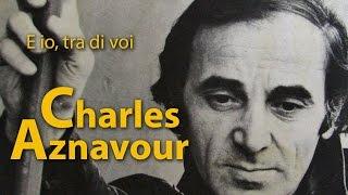 Charles Aznavour - E io, tra di voi - 1971