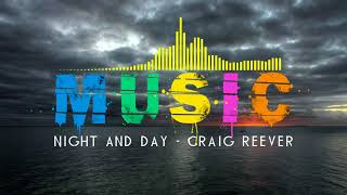 🔴  Best Pop Music - Night And Day - Craig Reever # 134