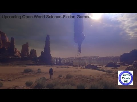 Top Upcoming Open World Sci fi Games of 2017 to 2018 | Most Anticipated Games of 2017 PC/XboxOne/PS4