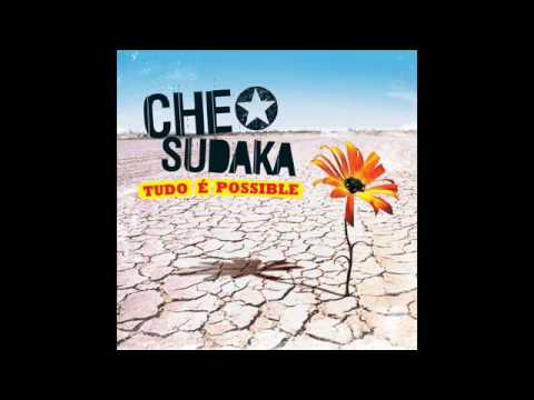 ★Che Sudaka★ Tudo e possible -2009