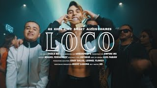 GS - LOCO feat  Khea, Kyke, Smoky & Alexis Chaires (Video Oficial)