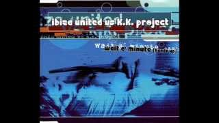 Ibiza United vs. K.K. Project - Wait A Minute (Hands Up) (K.K.