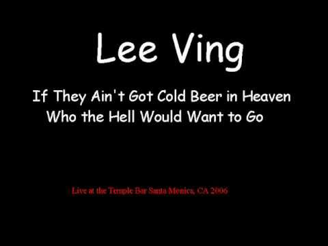 Lee Ving  If They Ain't Got Cold Beer in Heaven Who the Hell Would Want to Go