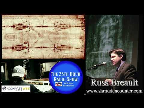 Russ Breault - Shroud Of Turin Lecturer & Researcher - The Shroud Encounter